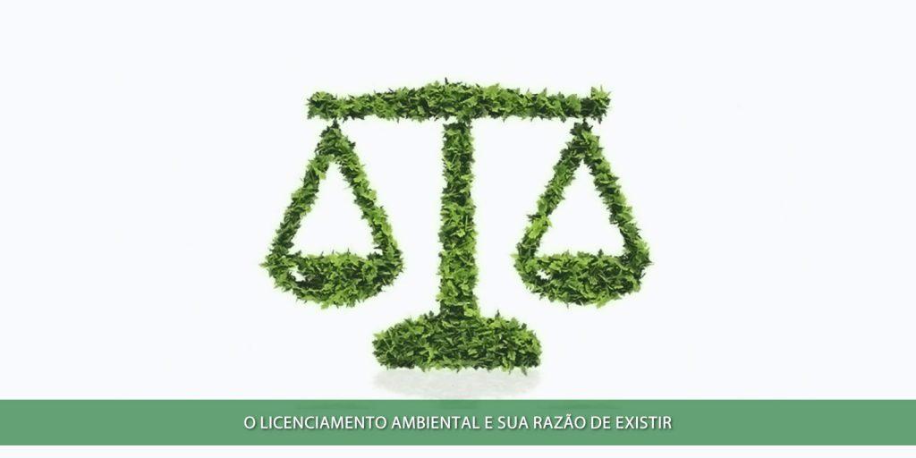 O licenciamento ambiental e sua razão de existir